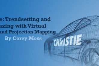 Christie: Trendsetting and Trailblazing with Virtual Reality and Projection Mapping