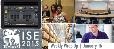Weekly Wrap-Up | ISE 2015 Podcasts, new product from Extron, Women of InfoComm and more!