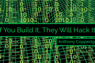 If You Build It, They Will Hack It