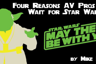 Four Reasons AV Pros Can't Wait for Star Wars