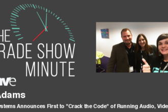 "The Trade Show Minute — Episode 96:  QSC Systems Announces First to ""Crack the Code"" of Running Audio, Video, Control in Real-Time Processing with Off-the-Shelf Dell Server"
