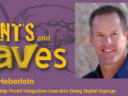 Rants and rAVes — Episode 579: Almo's Todd Heberlein Will Help ProAV Integrators Ease Into Doing Digital Signage