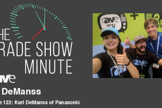 The Trade Show Minute — Episode 122: Karl DeManss of Panasonic