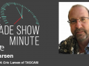 The Trade Show Minute — Episode 144: Eric Larsen of TASCAM