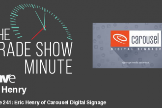 The Trade Show Minute — Episode 241: Eric Henry of Carousel Digital Signage