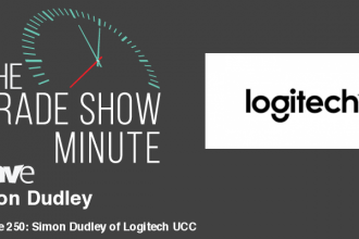 The Trade Show Minute — Episode 250: Simon Dudley of Logitech UCC