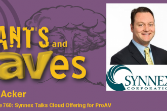 Rants and rAVes — Episode 760: Synnex Talks Cloud Offering for ProAV