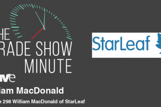 The Trade Show Minute: Episode 298 William MacDonald of StarLeaf